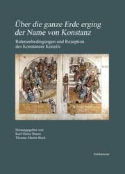 Über die ganze Erde erging der Name von Konstanz